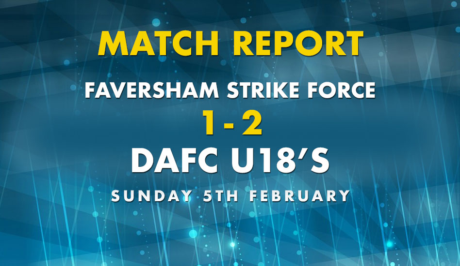 Match Report – Faversham Strike Force 1 – 2 DAFC U18s